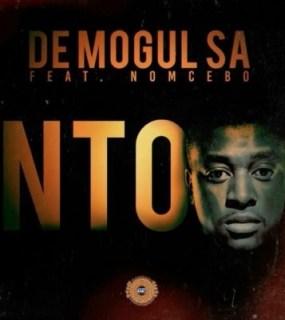De Mogul SA - Nto ft. Nomcebo